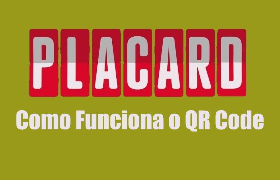 Como Funciona o QR Code Placard