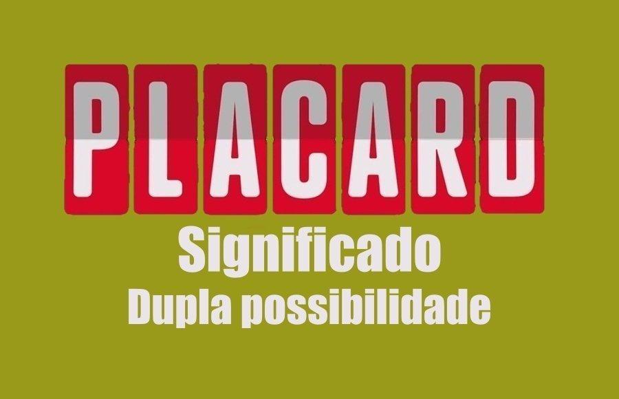 Dupla possibilidade no Placard