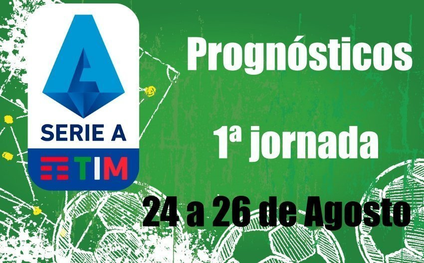 Prognósticos Serie A – 1ª Jornada