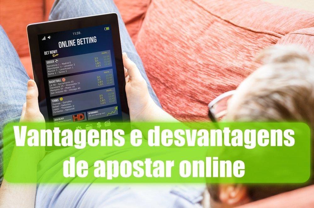Vantagens e desvantagens de apostar online