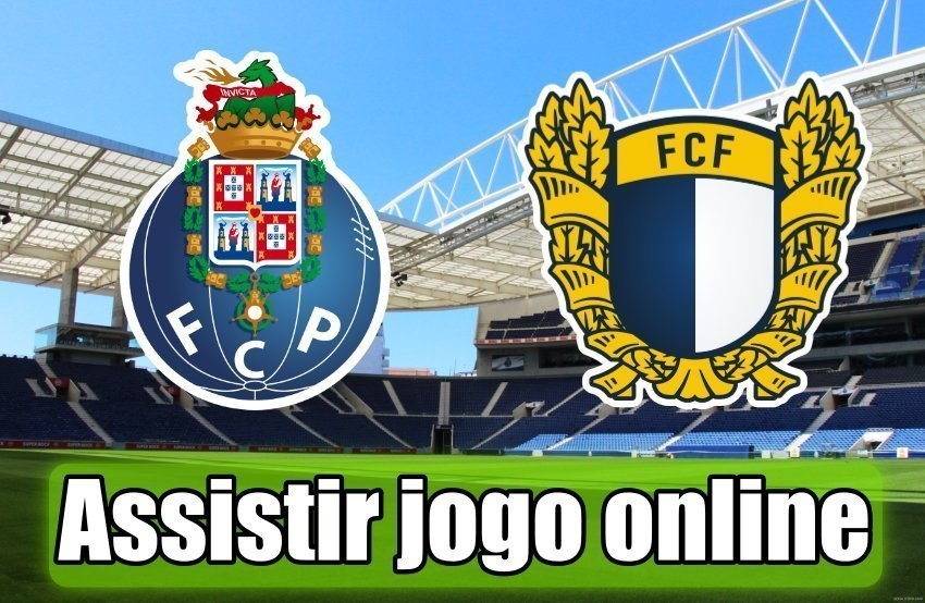 Assistir jogo Porto vs Famalicão Online em HD Grátis