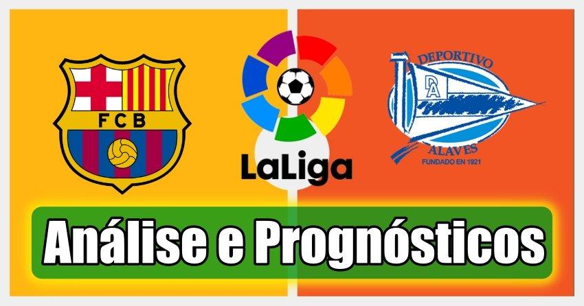 Barcelona vs Alaves – La Liga – Análise e Prognósticos