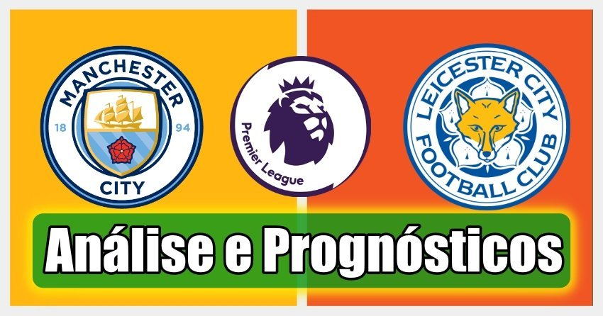 Manchester City vs Leicester –  Premier League – Análise e Prognósticos