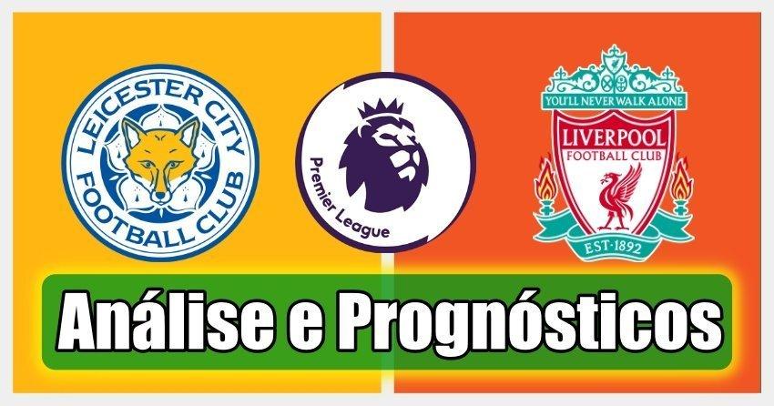 Leicester vs Liverpool – Análise e Prognósticos