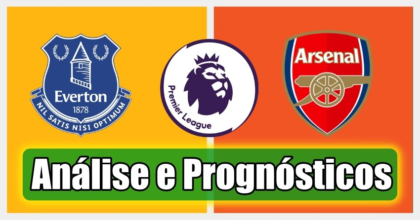 Everton vs Arsenal –  Premier League – Análise e Prognósticos