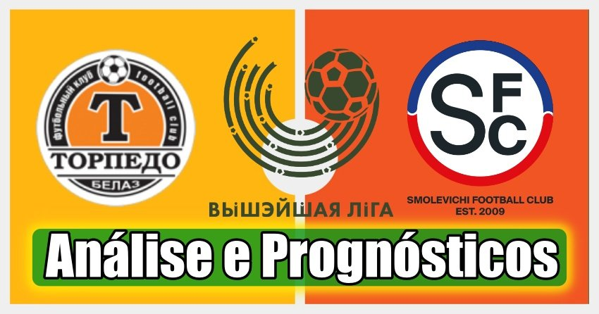 Torpedo Zhodino vs Smolevichi – Análise e Prognósticos – Liga da Bielorrússia