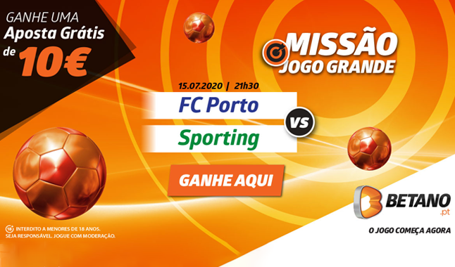 Aposta Grátis Betano de 10€ na Missão FC Porto vs Sporting