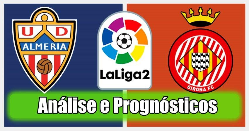 Almeria vs Girona – Análise e Prognósticos – La Liga 2 – Espanha