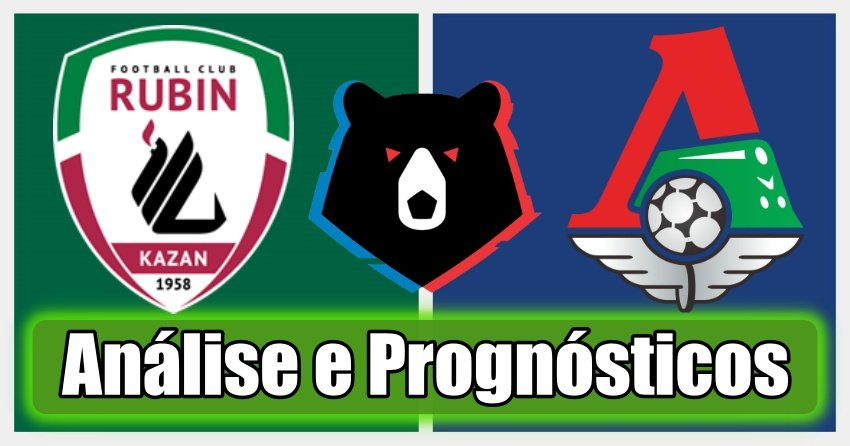Rubin Kazan vs Lokomotiv Moscovo – Análise e Prognósticos