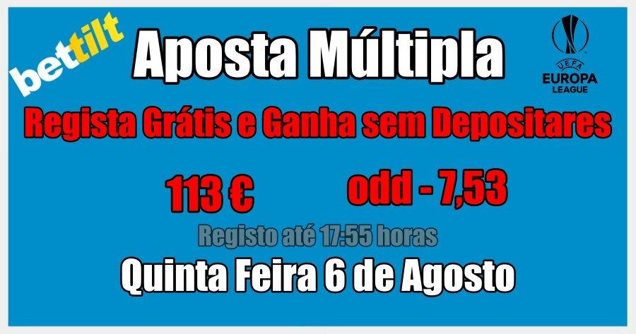 Aposta Múltipla - Quinta Feira 6 de Agosto - Regista Grátis e Ganha sem Depositares