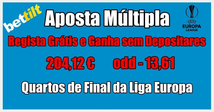 Aposta Múltipla - Liga Europa - Quartos de Final - Regista Grátis e Ganha sem Depositares