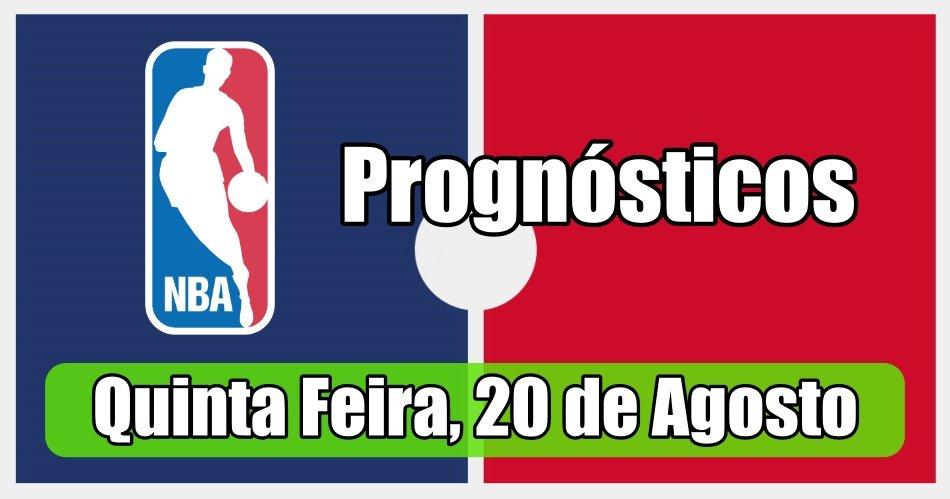 Prognósticos para Apostas NBA - Grátis - Quinta Feira 20 de Agosto