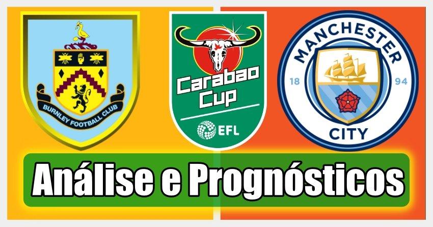 Burnley vs Manchester City - Análise e Prognósticos – Taça da Liga Inglaterra