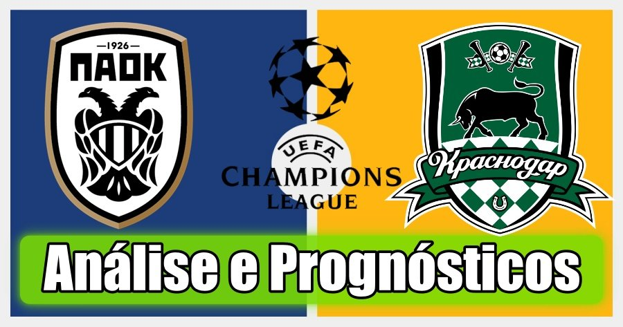 PAOK vs Krasnodar – Análise e Prognósticos da Liga dos Campeões