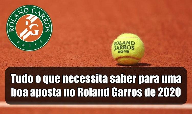 Tudo o que necessita saber para uma boa aposta Roland Garros de 2020