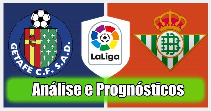 Getafe vs Real Betis – Análise e Prognósticos – La Liga – Espanha