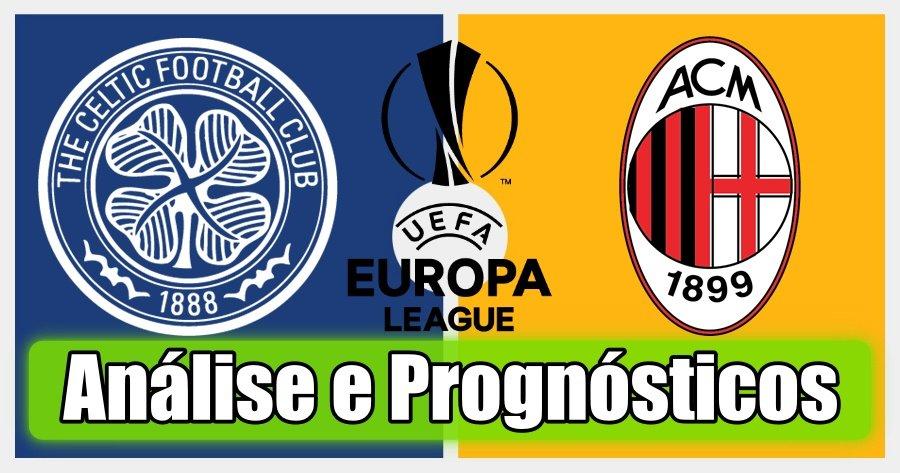Celtic vs AC Milan – Análise e Prognósticos – Liga Europa