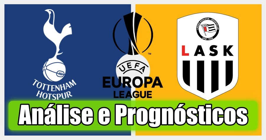 Tottenham vs LASK – Análise e Prognósticos – Liga Europa