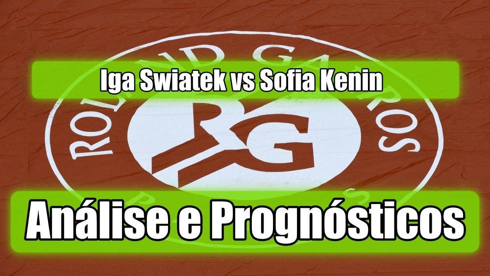 Iga Swiatek vs Sofia Kenin -  Análise e Prognósticos - Open de França - Roland Garros