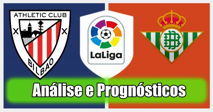 Athletic Bilbao vs Real Betis – Análise e Prognósticos – La Liga