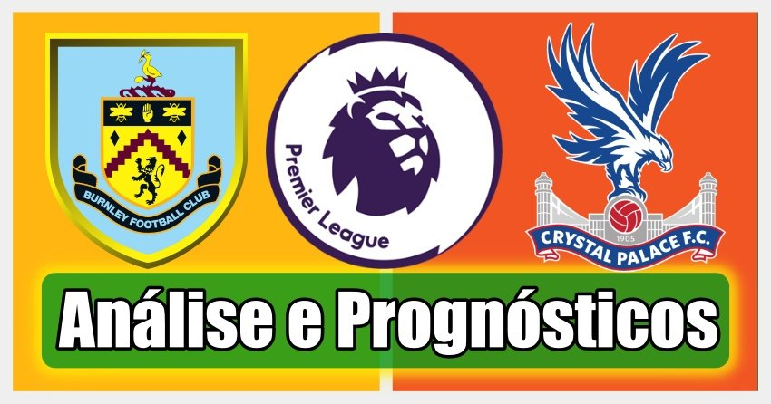 Burnley vs Crystal Palace – Análise e Prognósticos – Premier League