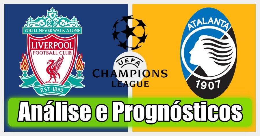 Liverpool vs Atalanta – Análise e Prognósticos – Liga dos Campeões