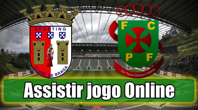 Assistir Braga Paços Ferreira assiste ao jogo online e grátis