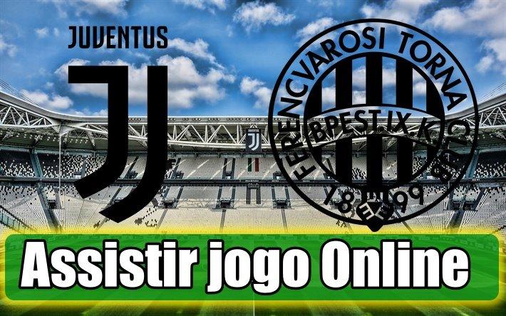 Assistir Juventus vs Ferencvaros online, grátis e com excelente qualidade