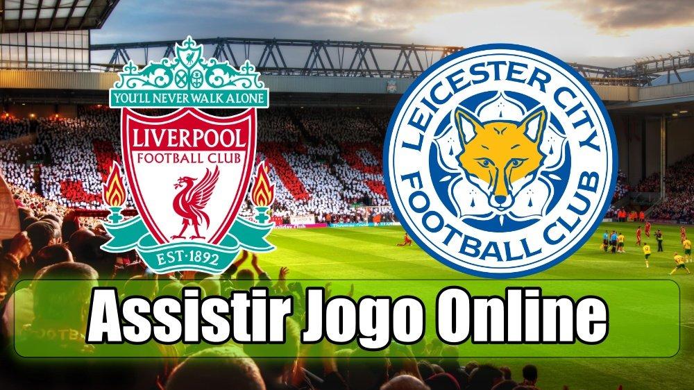 Assistir Liverpool vs Leicester online, grátis e com excelente qualidade
