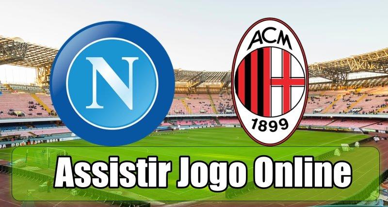 Assistir Nápoles AC Milan online, grátis e com excelente qualidade