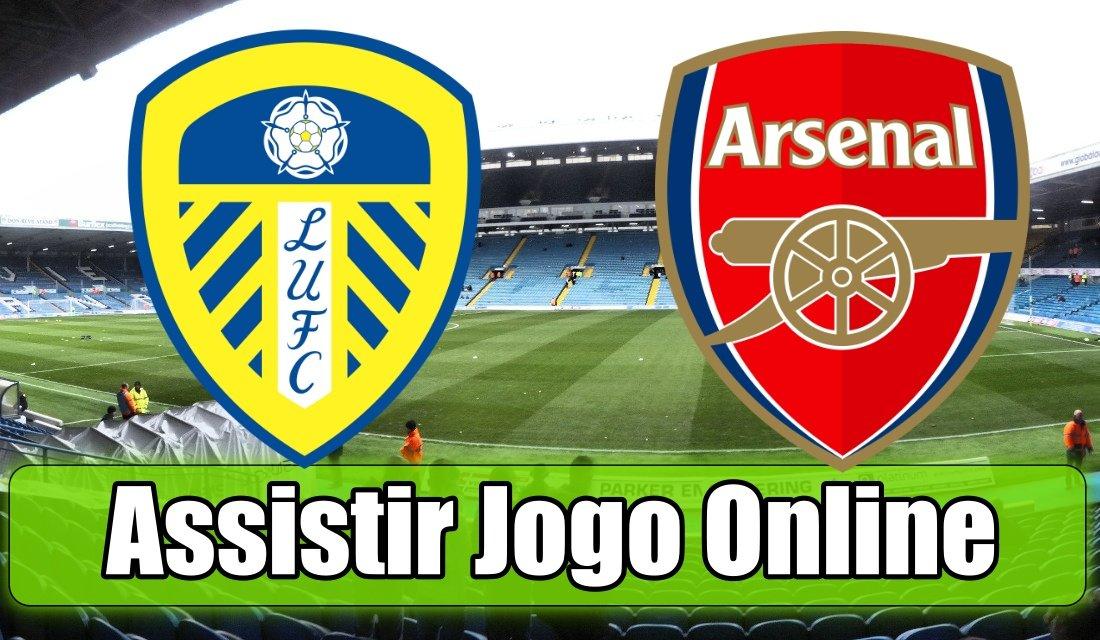 Assistir Leeds vs Arsenal online, grátis e com excelente qualidade