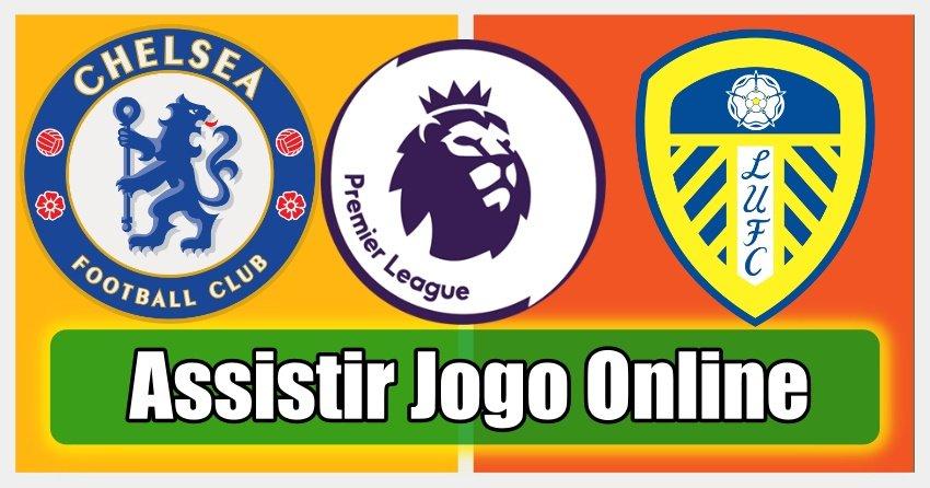 Assistir Chelsea vs Leeds online, grátis e com excelente qualidade
