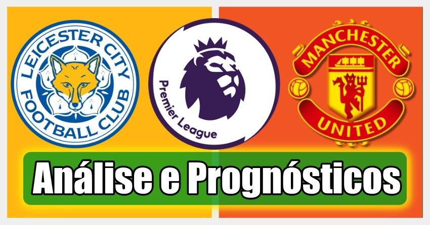 Leicester vs Manchester United – Análise e Prognósticos – Premier League