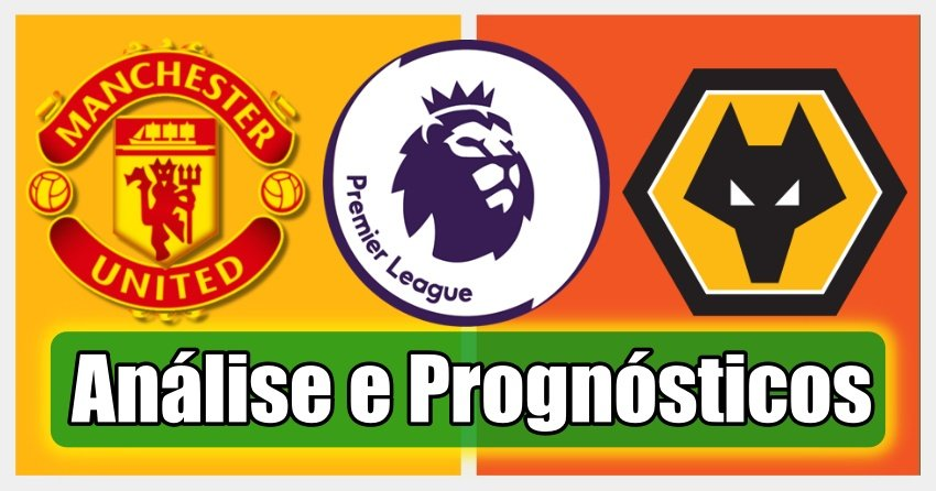 Manchester United vs Wolves – Análise e Prognósticos – Premier League