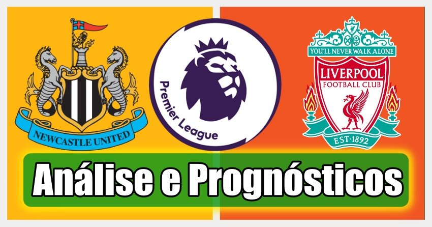 Newcastle vs Liverpool – Análise e Prognósticos – Premier League