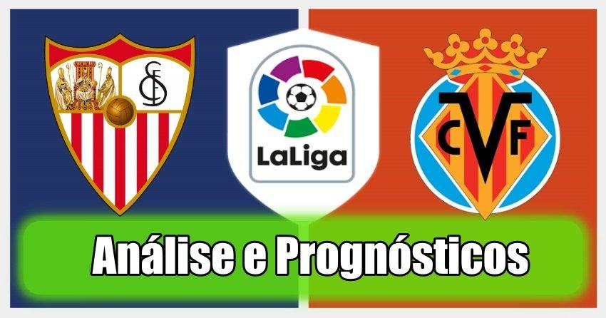 Sevilla vs Villarreal – Análise e Prognósticos – La Liga