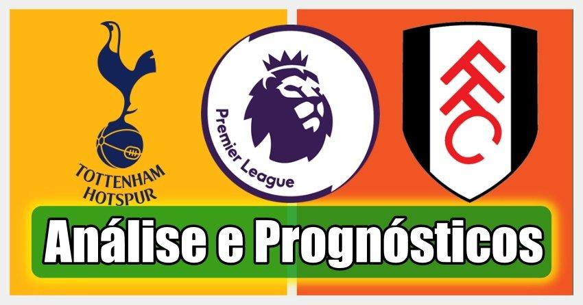Tottenham vs Fulham – Análise e Prognósticos – Premier League