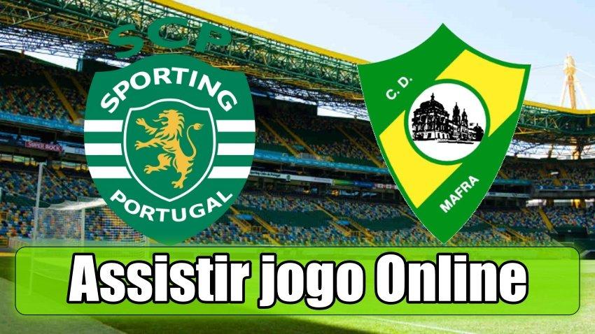 Assistir Sporting vs Mafra online, grátis e com excelente qualidade