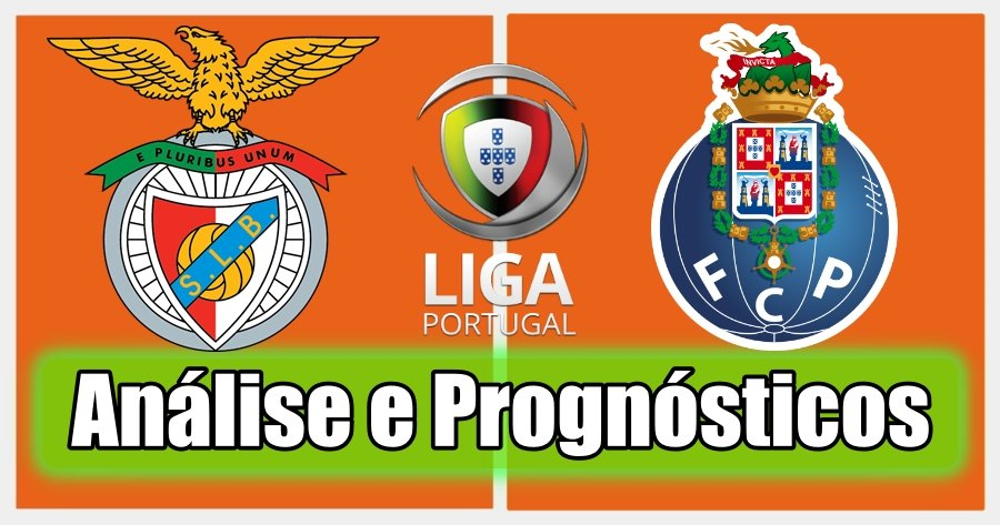 Benfica vs Porto – Análise e Prognósticos – Primeira Liga