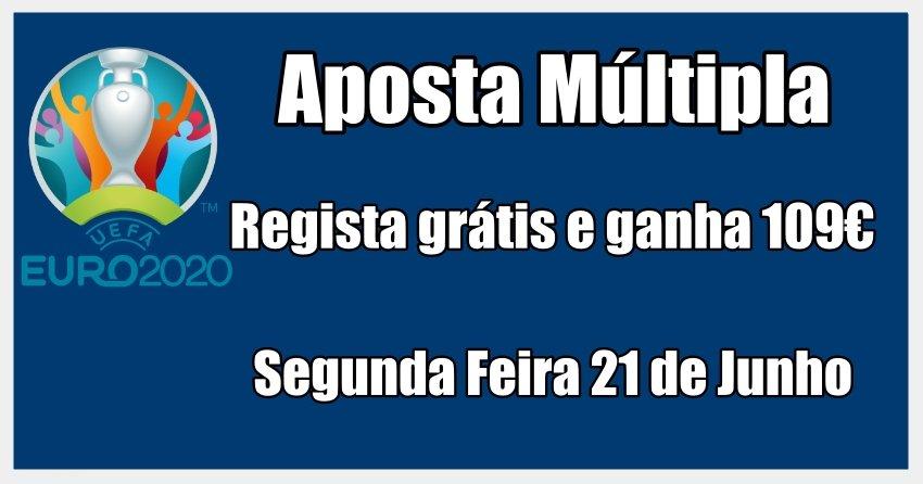 Aposta Múltipla - Segunda Feira 21 de Junho - Regista Grátis e Ganha sem Depositares
