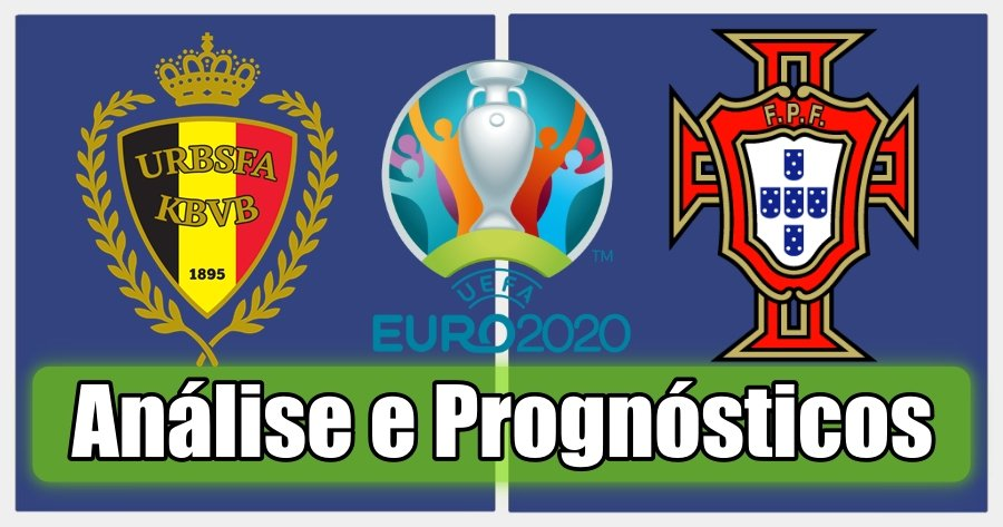 Bélgica vs Portugal – Análise e Prognósticos – Campeonato da Europa